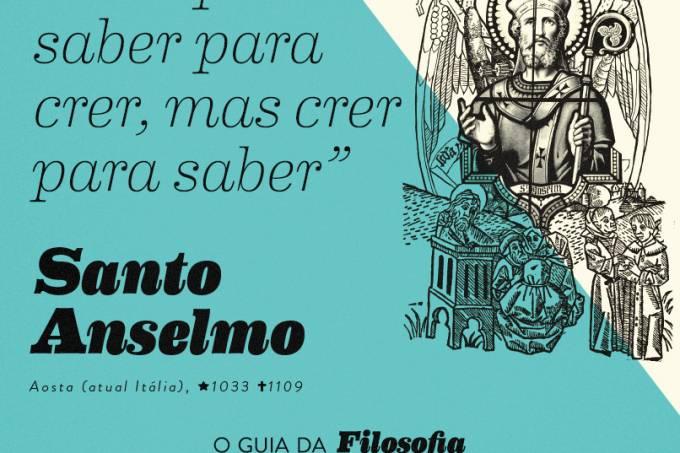 """""""Não quero saber para crer, mas crer para saber"""", Santo Anselmo"""