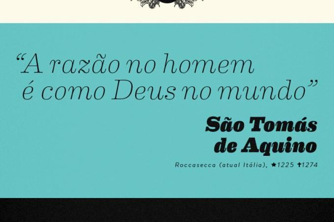 """""""A razão no homem é como Deus no mundo"""", São Tomás de Aquino"""