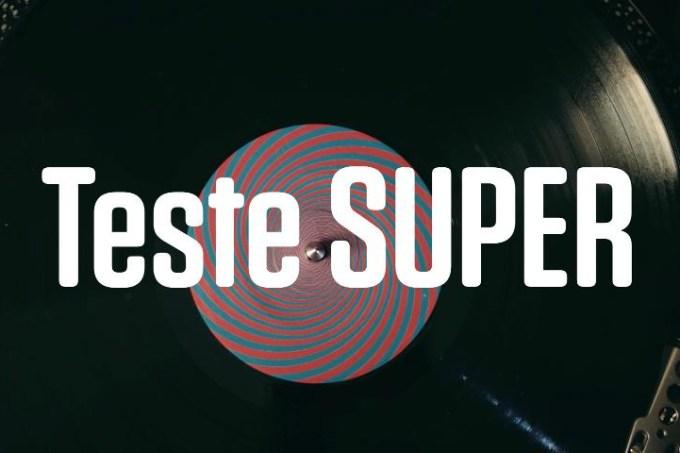 Teste SUPER #11: Serviços de música