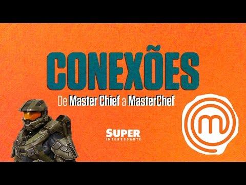 De Master Chief a MasterChef – Conexões #2