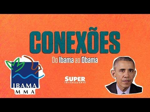 Do Ibama ao Obama – Conexões #7