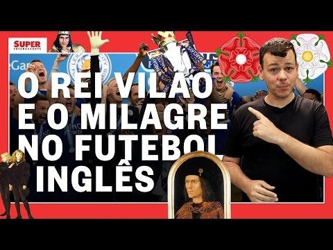 O rei vilão e o milagre no futebol inglês – Fato Interessante #25