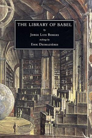 A Biblioteca de Babel, livro do escritor argentino Jorge Luis Borges, é um enorme labirinto de prateleiras com livros. Suspeito que a espécie humana está prestes a ser extinta, mas a Biblioteca perdurará: iluminada, solitária, infinita, perfeitamente imóvel, equipada com volumes preciosos, inútil, incorruptível, secreta, diz o narrador da história.