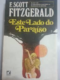 O norte-americano Francis Scott Fitzgerald publicou <i>Este lado do paraíso</i> em 1920. Por pouco o livro não se chamou <i>O egoísta romântico</i>, como inicialmente desejava o autor.