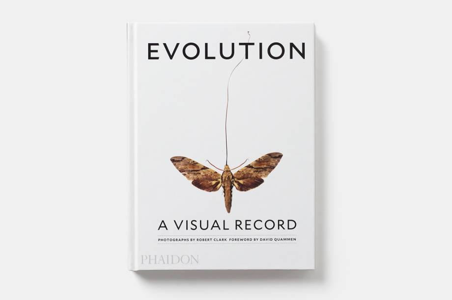 """Livro<a href=""""http://www.phaidon.com/store/general-non-fiction/evolution-a-visual-record-9780714871189/"""" target=""""_blank"""">Evolution: a Visual Record</a>(2016), de Robert Clark - ainda sem título em português"""