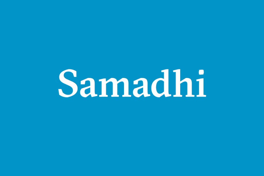 Samadhi – Iluminação. Estado e supraconsciência alcançado através da meditação profunda, quando o meditante torna-se uno com o objeto de sua meditação.