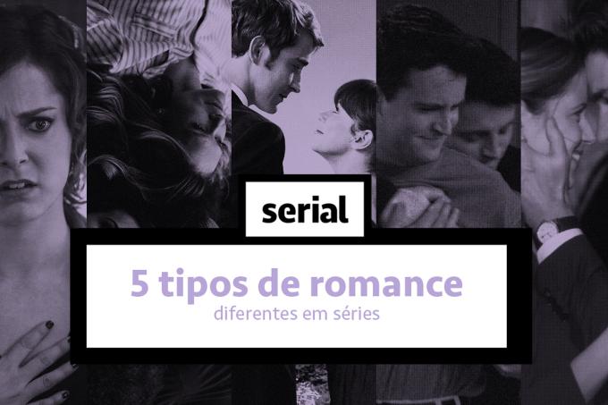 5 tipos de romance diferentes em séries – SERIAL s02e06