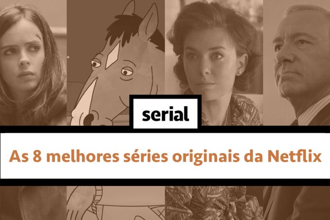 As 8 melhores séries originais da Netflix – SERIAL s02e14