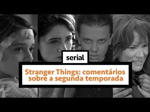 Stranger Things: comentários sobre a segunda temporada
