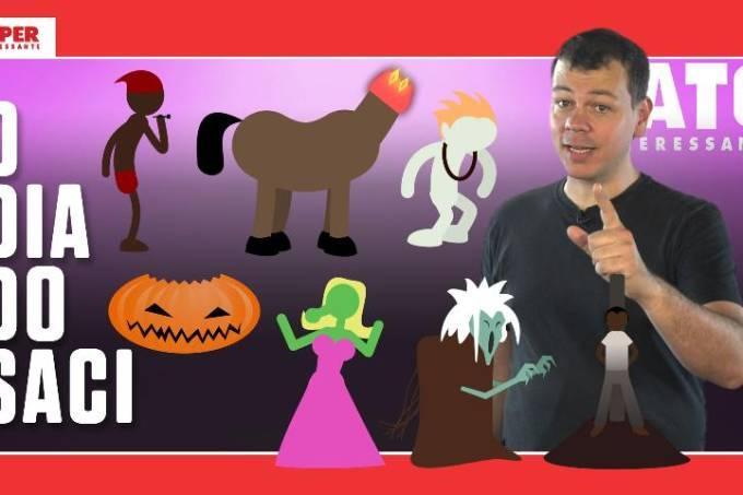 31 de outubro, Dia do Saci  – Fato Interessante #31