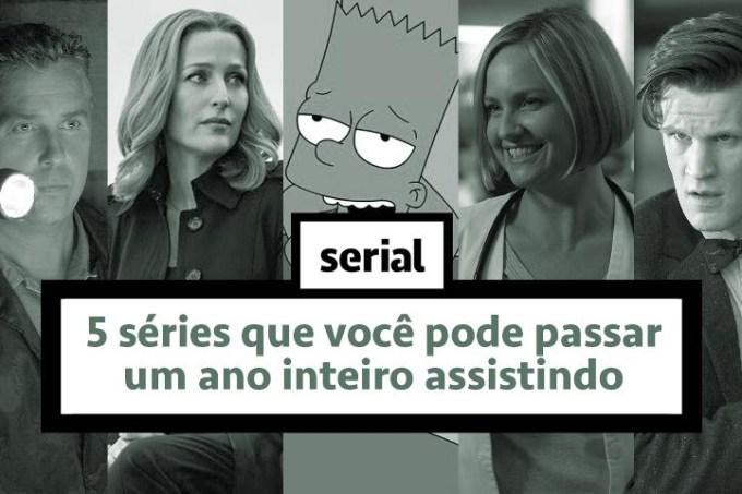 5 séries que você pode passar um ano inteiro assistindo — SERIAL s02e23