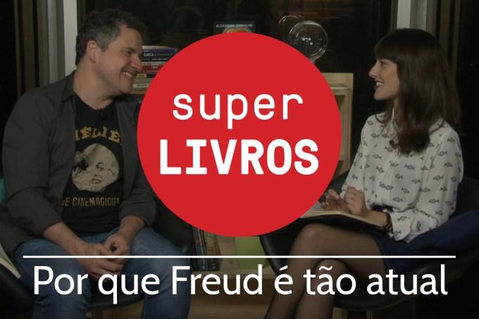 Por que Freud é tão atual