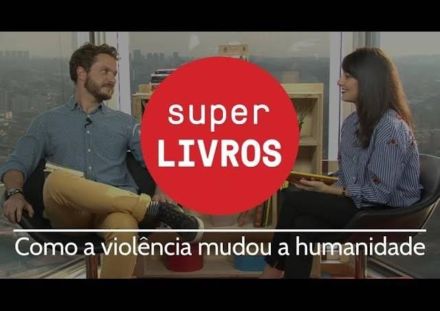 Como a violência mudou a humanidade – Super Livros #13