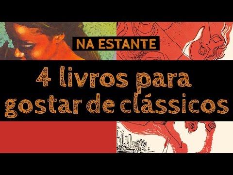 4 livros pra gostar de clássicos – Na Estante #6