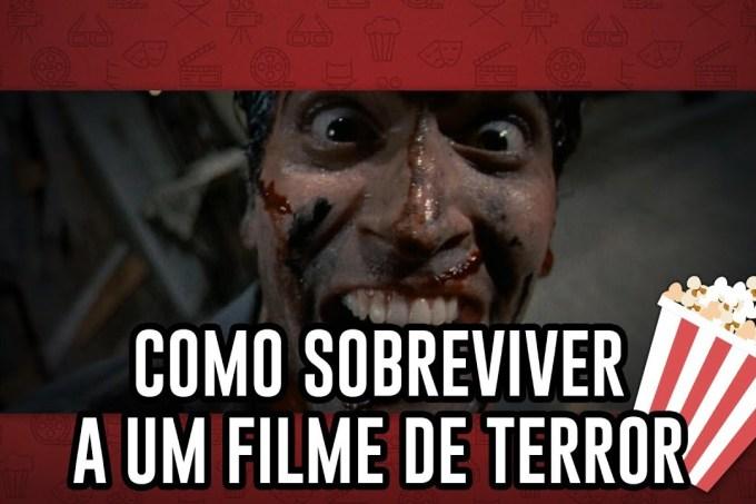 Guia prático para sobreviver a um filme de terror – NA POLTRONA