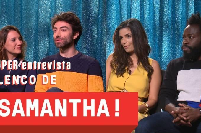 """SUPER entrevista: elenco da série """"Samantha!"""""""
