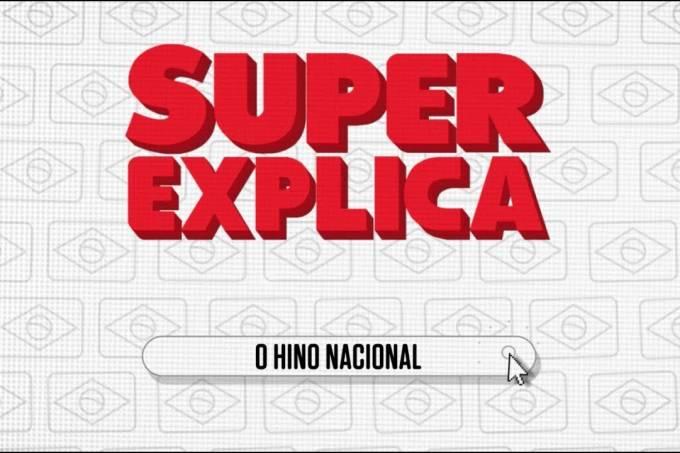 SUPER Explica: Hino Nacional