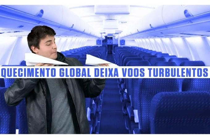 Aquecimento global deixa os voos mais turbulentos