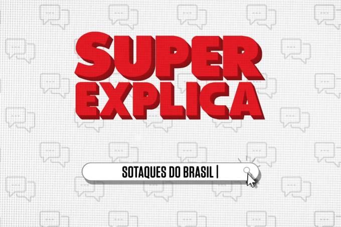 SUPER Explica: Sotaques do Brasil
