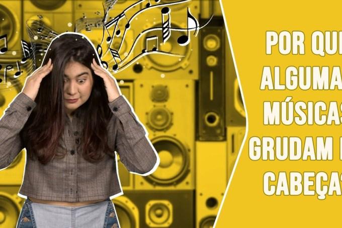 Por que algumas músicas grudam na cabeça?