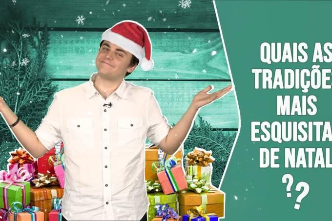 Quais as tradições mais esquisitas de Natal?