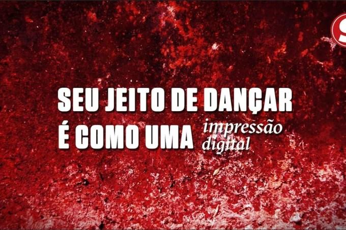 Seu jeito de dançar é como uma impressão digital