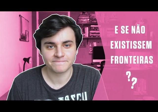 E se não existissem fronteiras?