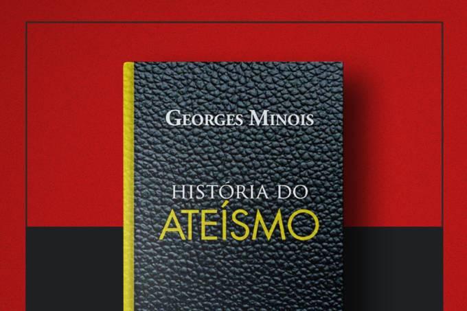 Livro da Semana | História do Ateísmo, de Georges Minois