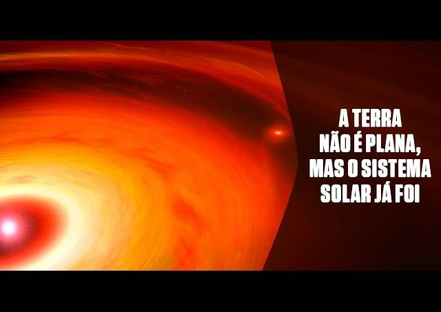 A Terra não é plana, mas o Sistema Solar já foi
